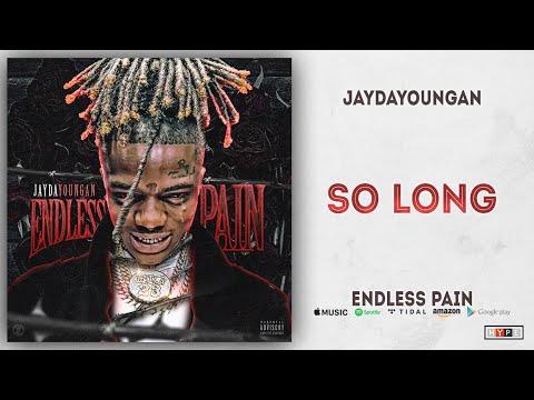 JayDaYoungan - So Long (Endless Pain) Mp3