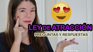 LEY DE ATRACCIÓN PREGUNTAS Y RESPUESTAS
