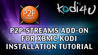Kodi4u - Kodi XBMC Media Center P2P-Streams Installation Tutorial