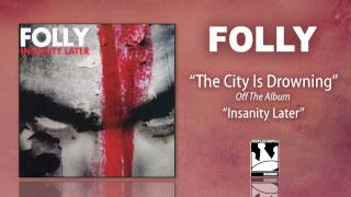 Watch Folly The City Is Drowning video