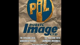 Public Image Ltd [PiL] (ENG) - Live at Liquid Room, Edinburgh 12th June 2016 FULL SHOW HD