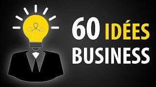60 Idées de BUSINESS pour Gagner de l'Argent
