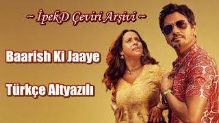 Baarish Ki Jaaye Türkçe Altyazılı | B Praak Ft Nawazuddin Siddiqui & Sunanda Sharma | Jaani
