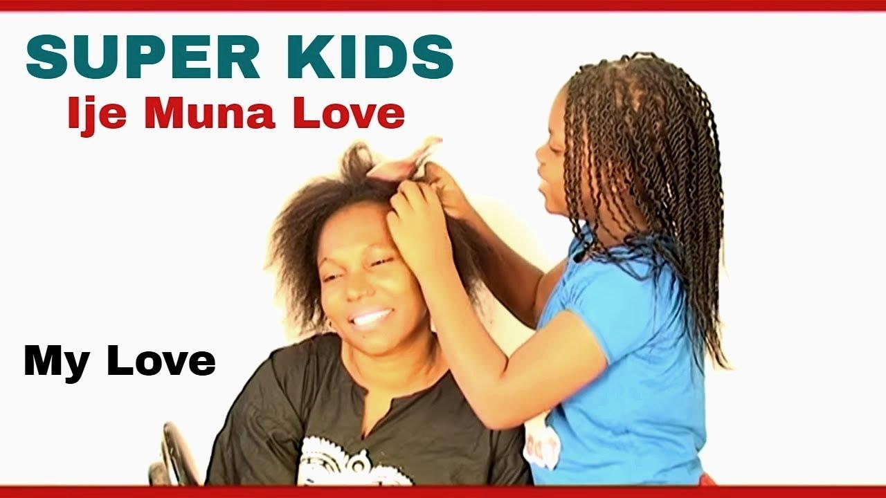 The Super kids - Ije muna love (My Love) - YouTube