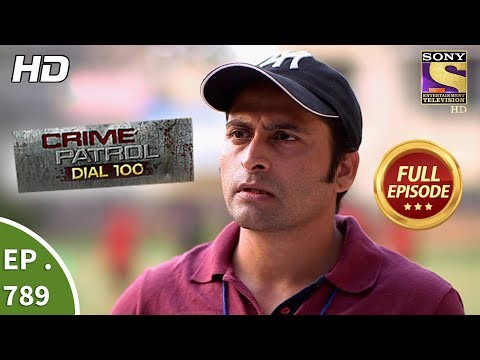 Crime Patrol Dial 100 – Ep 789 – Full Episode – 31st May, 2018