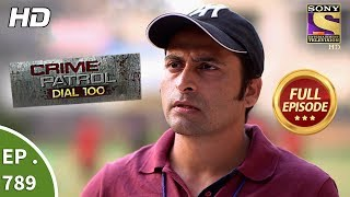 crime patrol dial 100 ep 789 full episode 31st may 2018