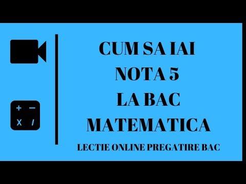 CUM SA IAI NOTA 5 LA BAC MATEMATICA. LECTIE ONLINE PREGATIRE BAC | Examen.md