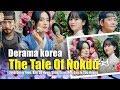 Biodata Pemain Drama Korea The Tale of Nokdu    Tribun Lampung News Video