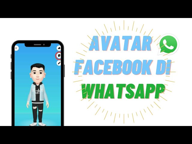 Cara Membuat Avatar Facebook di WhatsApp