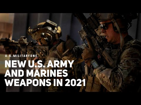 Here are the weapons and gear that soldiers and Marines will get in 2021