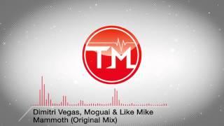 Dimitri Vegas, Moguai & Like Mike - Mammoth (Original Mix)