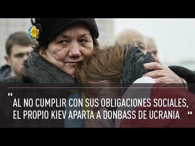 """""""Al no cumplir con sus deberes sociales, el propio Kiev aparta a Donbass de Ucrania"""""""