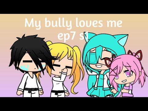 My bully loves me ep7 s1