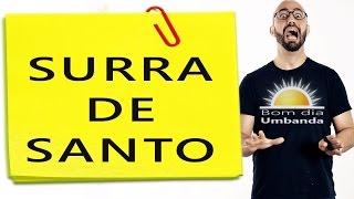 SURRA DE SANTO - UMBANDA