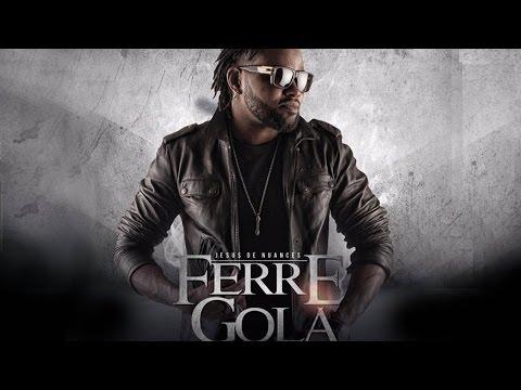 Ferré Gola - Echebi (Son Officiel)