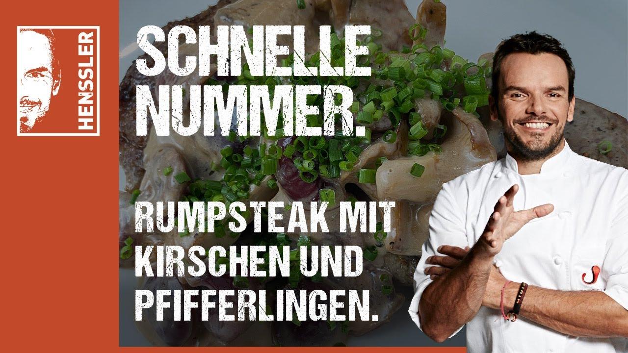 Schnelles Rumpsteak-Rezept mit Pfifferlingen und Kirschen von Steffen Henssler