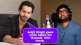 Arijit Singh gave 1200 takes for 'Kalank' title track, reveals Varun Dhawan