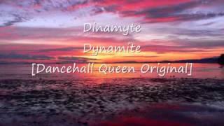 Dinamyte - Dynamite [Dancehall Queen Original]