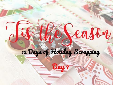 'Tis the Season 2017 Day 7- Scrapbooking Process #139