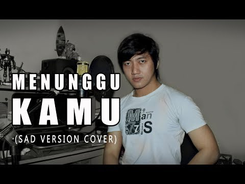 MENUNGGU KAMU - ANJI (SAD VERSION COVER BY ANTON FERDIAN)