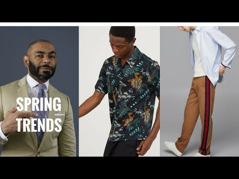 Top 7 Spring 2018 Men's Style Trends/Men's Style Trends For Spring