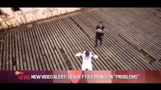 LEAUX FT ICE PRINCE ´PROBLEMS´ - EL NOW News