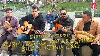 Dizayn jamoasi - Turkiyadagi gitarachilar bilan jonli ijro 2019