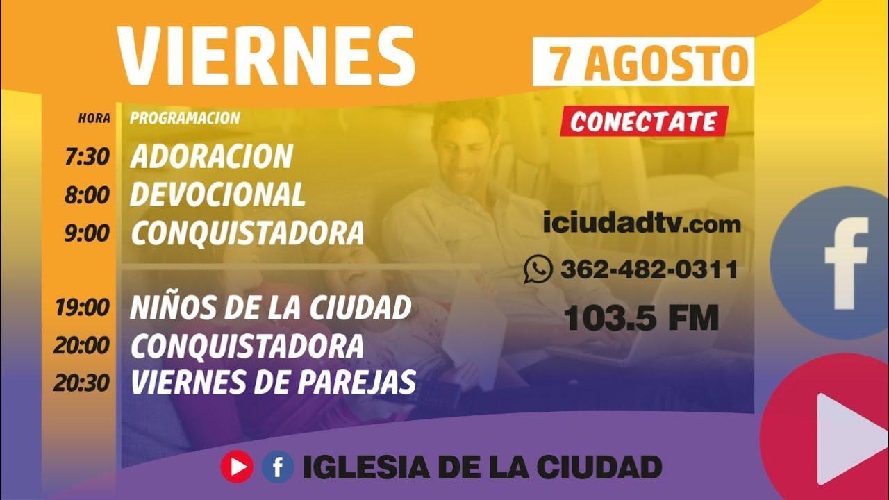 En vivo Viernes 7/08 Mañana  Iglesia de la Ciudad