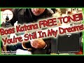 BOSS KATANA - Still In My Dreams - FREE TONE!!!