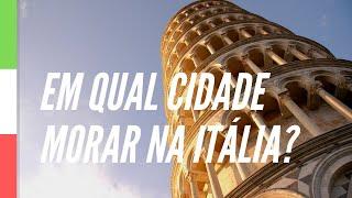 Onde morar na Itália? 🇮🇹