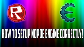 ROBLOX How to setup Nopde Engine Correctly!