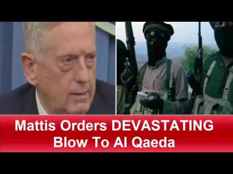 BREAKING: Mattis Orders DEVASTATING Blow To Al Qaeda – Major US Enemy Finished