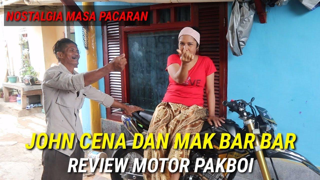 NGAKAK JOHN CENA DAN MAK BAR BAR REVIEW MOTOR PAKBOI