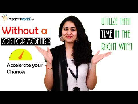 Without a job for months? Utilize that time in the right way!