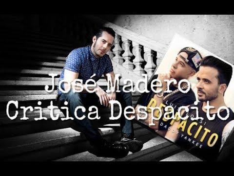 José Madero critica la canción Despacito