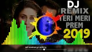 DJ INDIA 2019 TERI MERI full bass