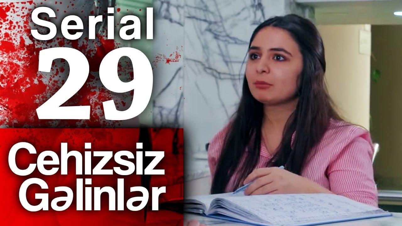 """""""Cehizsiz Gəlinlər"""" serialı - 29 cu seriya"""