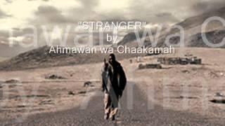 ~STRANGER~ by Ahmawan wa Chaakamah {{HEBREW TRUTH MUSICK}}