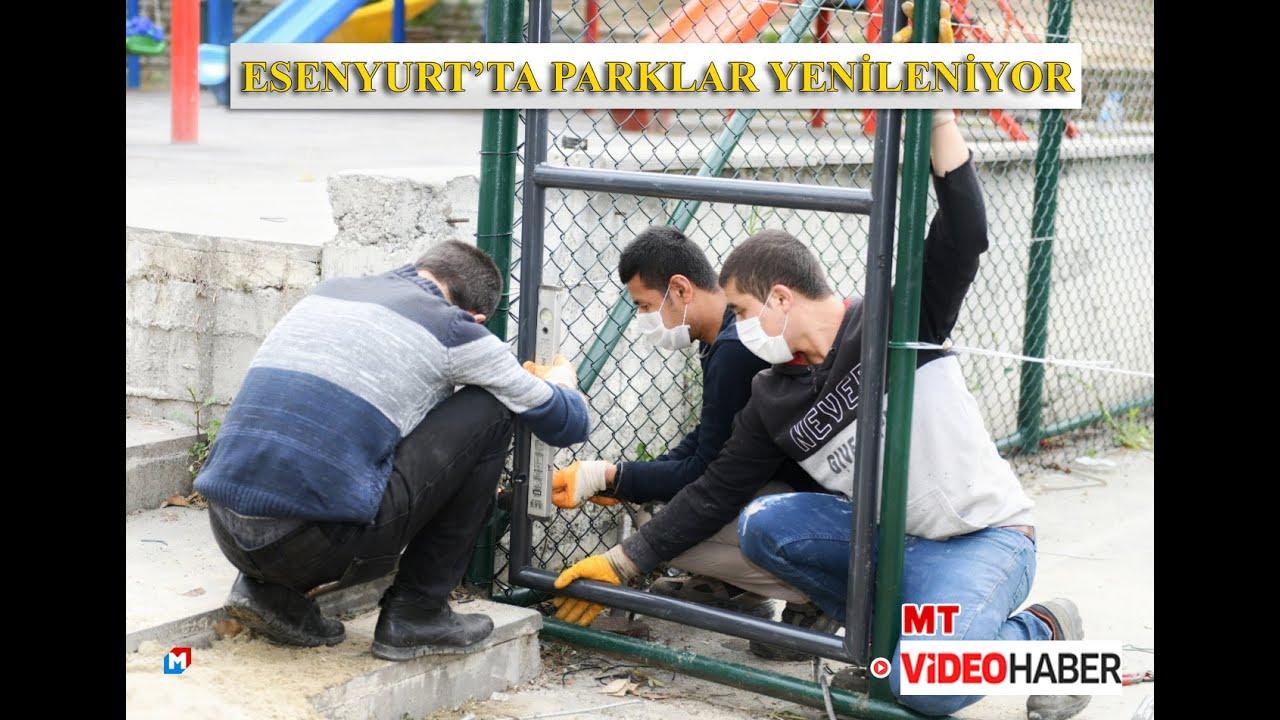 ESENYURT'TA PARKLAR YENİLENİYOR