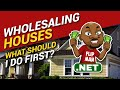 What Should I Do First to Start Wholesaling Houses | FlipMan.net