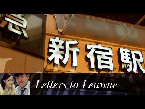 Letters to Leanne - Tokyo, Japan