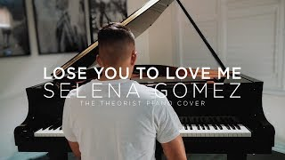 Selena Gomez - Lose You To Love Me | The Theorist Piano Cover