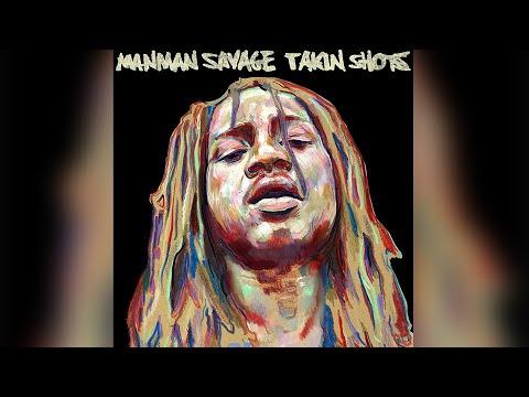 ManMan Savage - Takin Shots