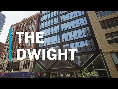 The Dwight | Columbia College Chicago