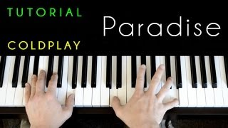 Coldplay - Paradise (piano tutorial & cover)