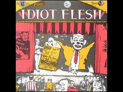 The Nothing Show - Idiot Flesh (Full Album)