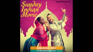 Ravi B and Nadia Batson - Sunday Indian Movie - 2015 CHUTNEY SOCA