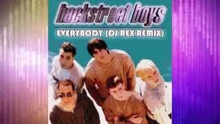 Backstreet Boys - Everybody (DJ Rex Remix)