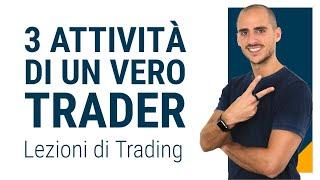 Trading online: 3 Attività Essenziali Di Ogni Vero Trader