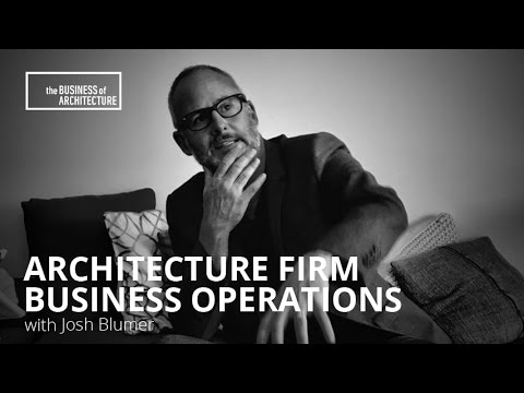 Architecture Firm Business Operations 101 with Josh Blumer